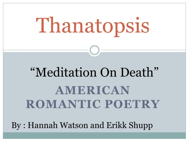 romantic democracy paper thanatopsis