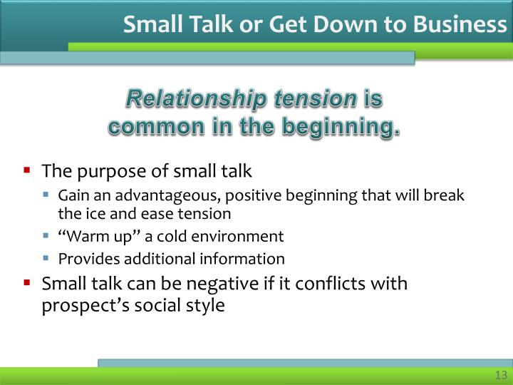 Small Talk or Get Down to Business