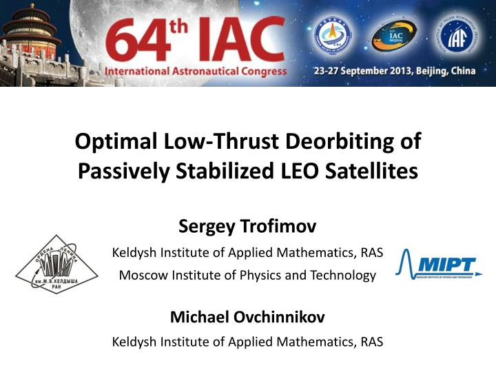 Optimal low thrust deorbiting of passively stabilized leo satellites