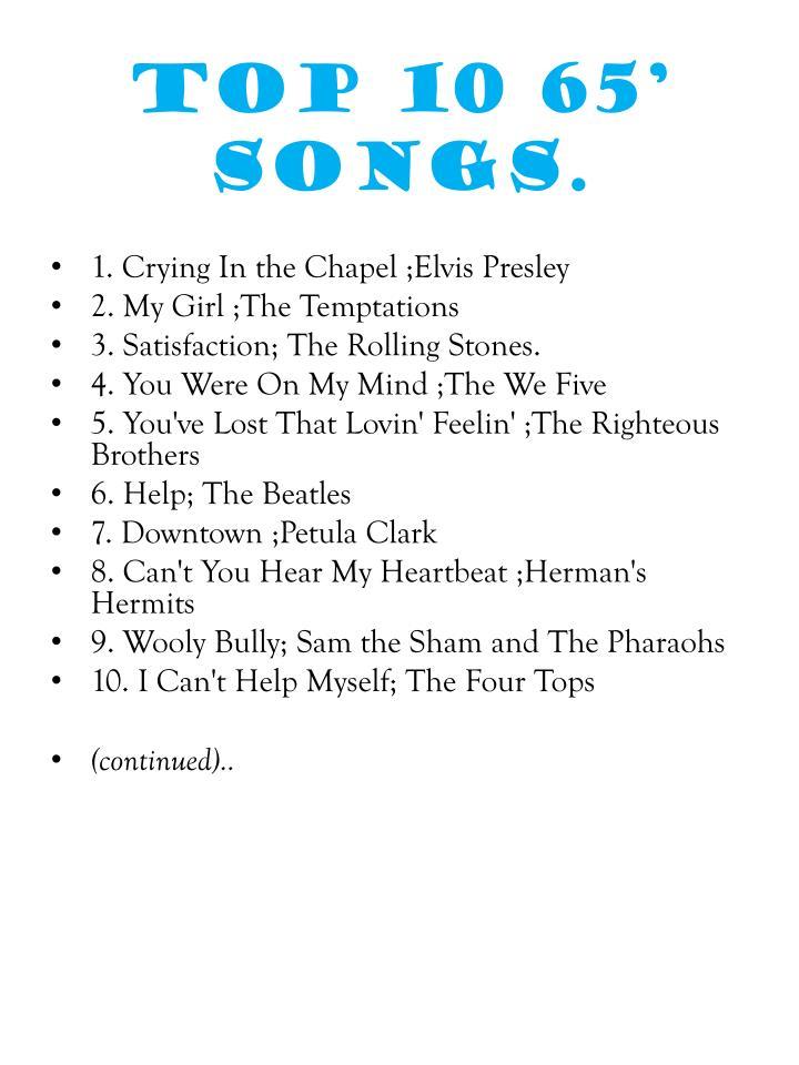 Top 10 65' Songs.