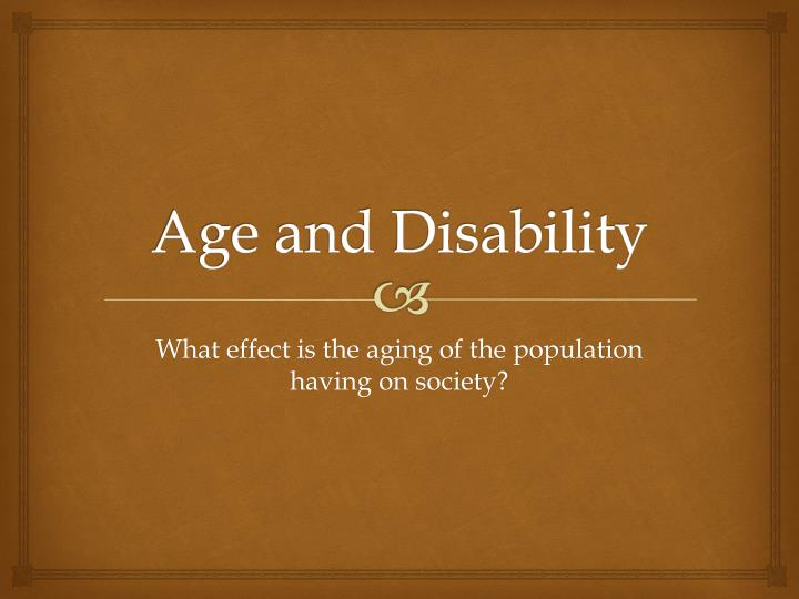 Age and disability