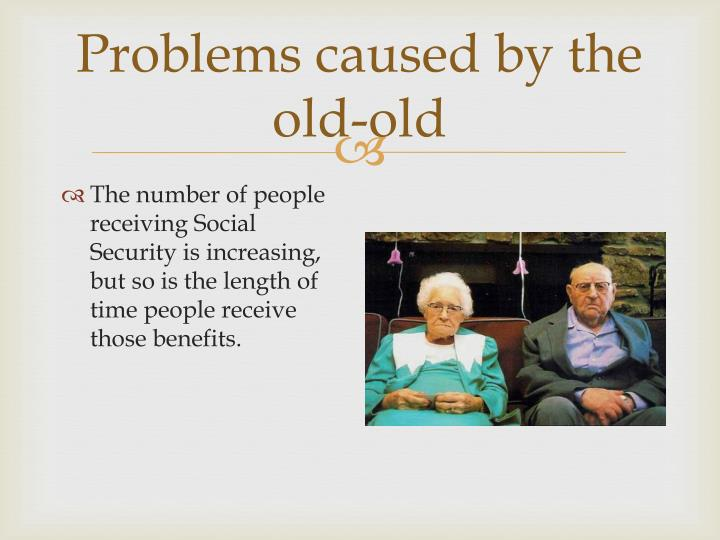 Problems caused by the old-old