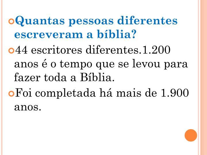 Quantas pessoas diferentes escreveram a bíblia?