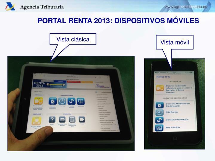 PORTAL RENTA 2013: DISPOSITIVOS MÓVILES