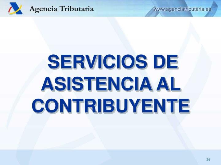 SERVICIOS DE ASISTENCIA AL CONTRIBUYENTE