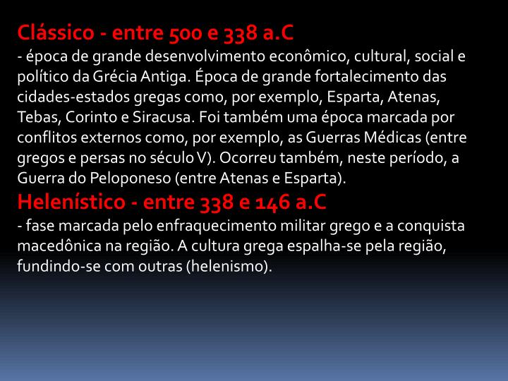 Clássico - entre 500 e 338 a.C