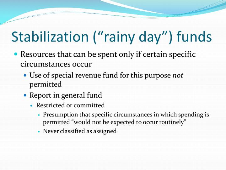 "Stabilization (""rainy day"") funds"