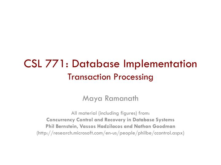 Csl 771 database implementation transaction processing
