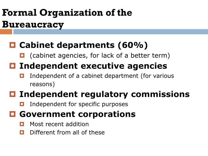 Formal Organization of the Bureaucracy