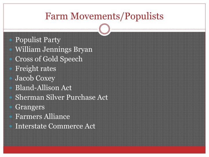 Farm Movements/Populists