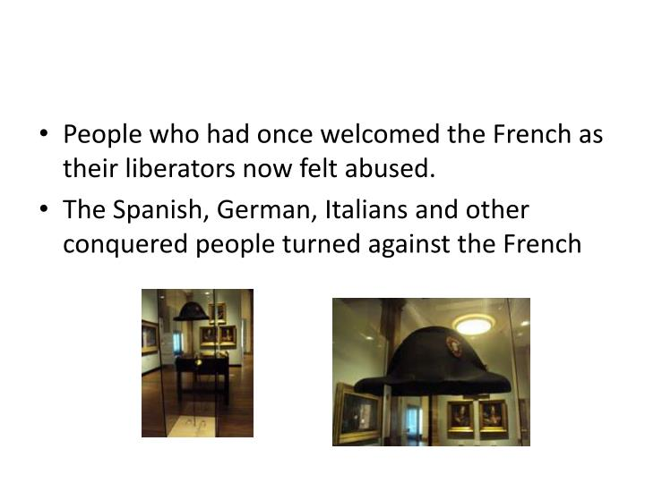 People who had once welcomed the French as their liberators now felt abused.