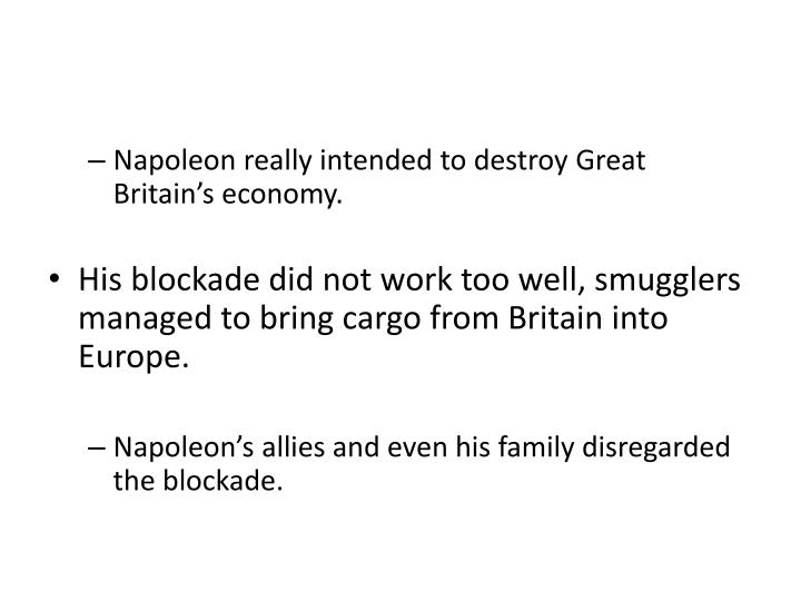 Napoleon really intended to destroy Great Britain's economy