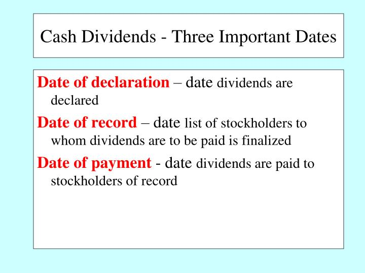 Cash Dividends - Three Important Dates