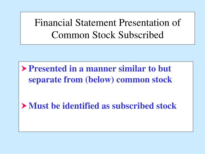 Financial Statement Presentation of  Common Stock Subscribed