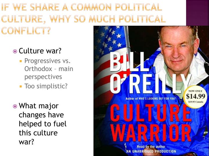 If we share a common political culture, why so much political conflict?