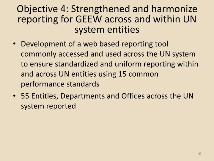 Objective 4: Strengthened and harmonize reporting for GEEW across and within UN system entities