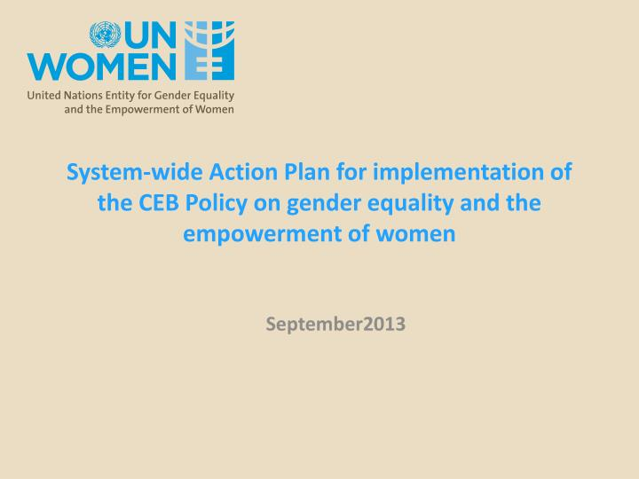 System-wide Action Plan for implementation of the CEB Policy on gender equality and the empowerment of women