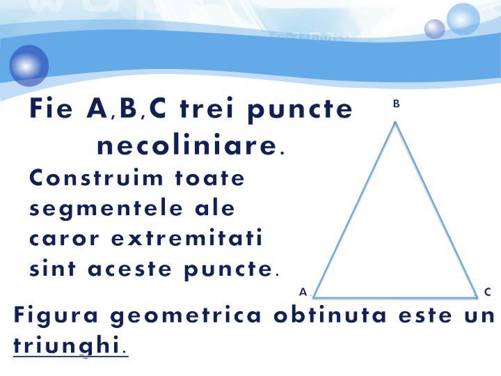 Fie A,B,C