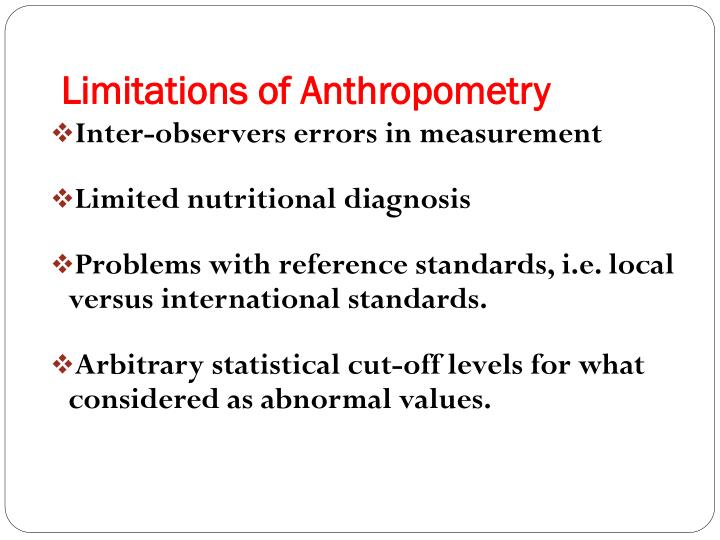 Limitations of Anthropometry