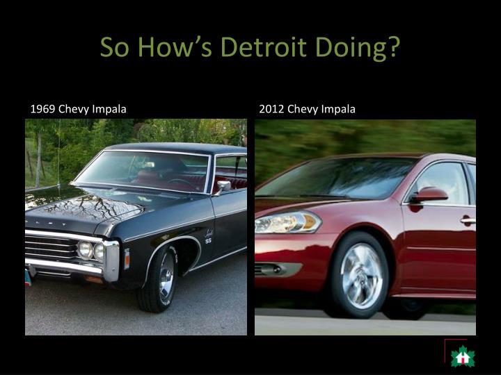 So How's Detroit Doing?