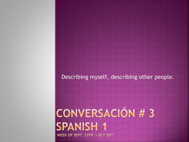 Conversaci n 3 spanish 1 week of sept 23th oct 20 th