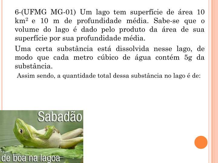 6-(UFMG MG-01) Um lago tem superfcie de rea 10 km