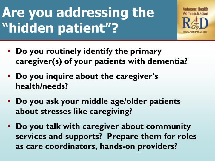 "Are you addressing the ""hidden patient""?"