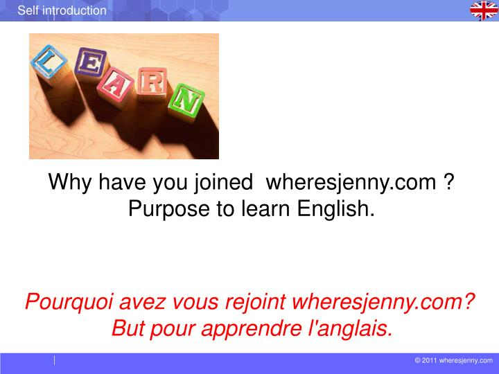 Why have you joined  wheresjenny.com ? Purpose to learn English.
