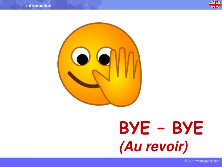 BYE – BYE
