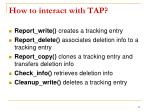 how to interact with tap