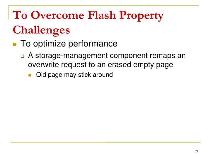 To Overcome Flash Property Challenges