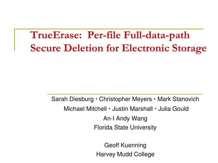 Trueerase per file full data path secure deletion for electronic storage