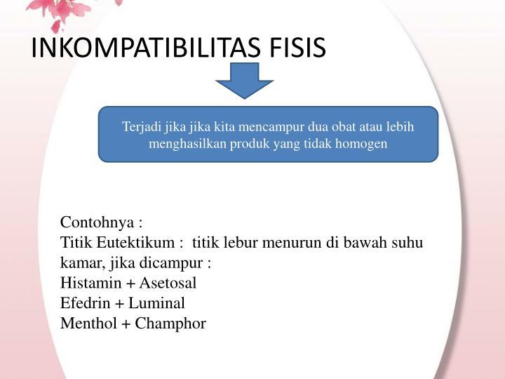 INKOMPATIBILITAS FISIS