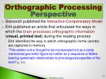 orthographic processing perspective