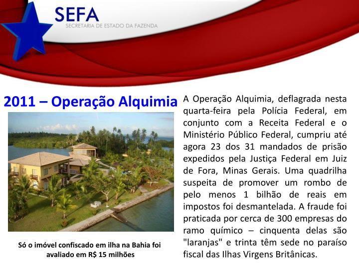 2011 – Operação Alquimia