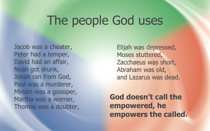 The people God uses