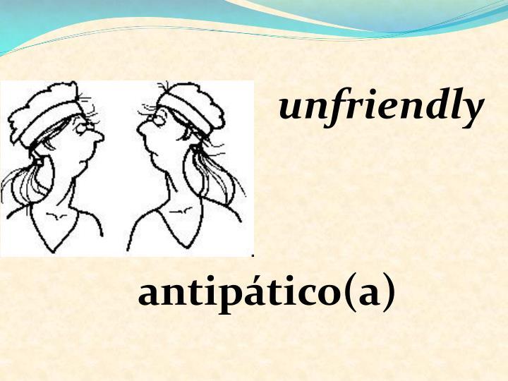 unfriendly