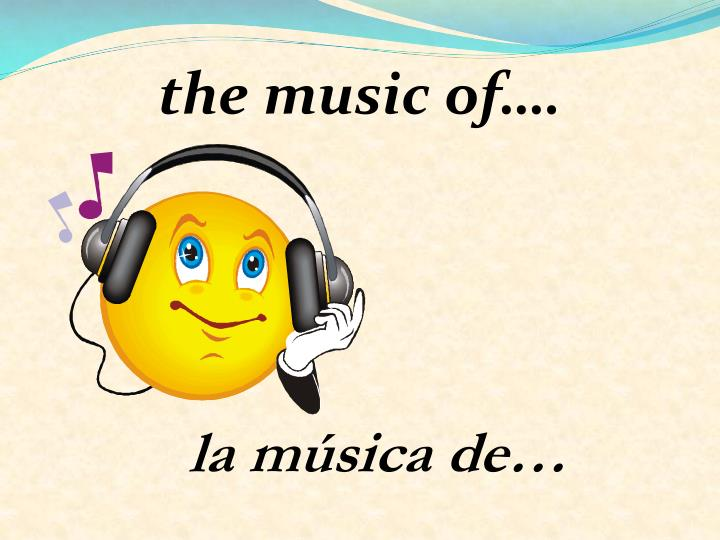 the music of….