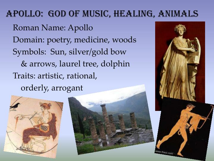 Apollo:  God of Music, healing, animals