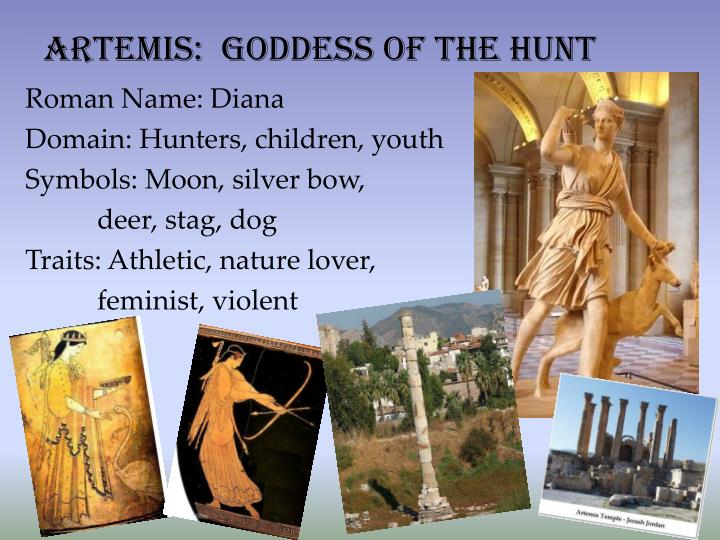 Artemis:  Goddess of the hunt