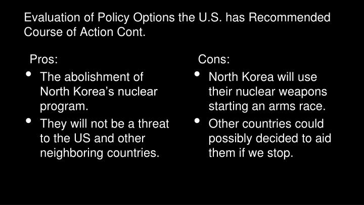 Evaluation of Policy Options the U.S. has Recommended Course of Action Cont.