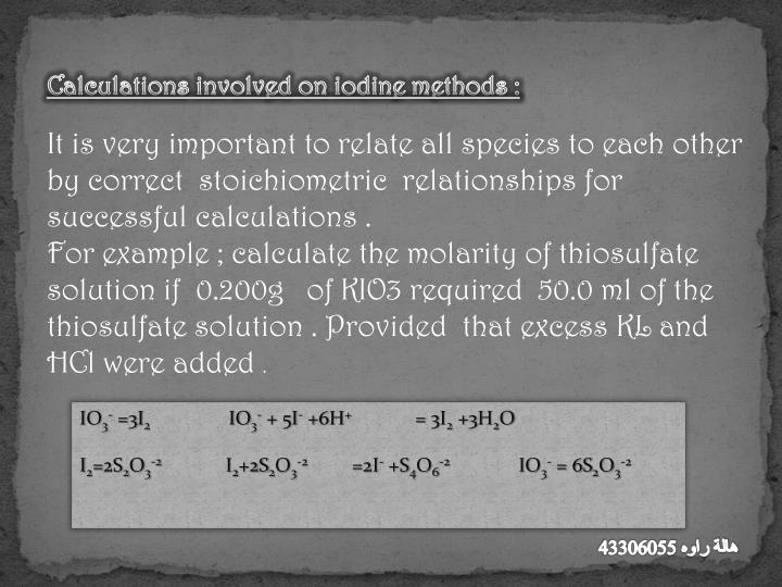 Calculations involved on iodine methods :