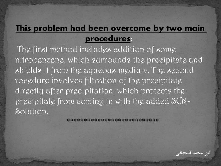 This problem had been overcome by two main procedures