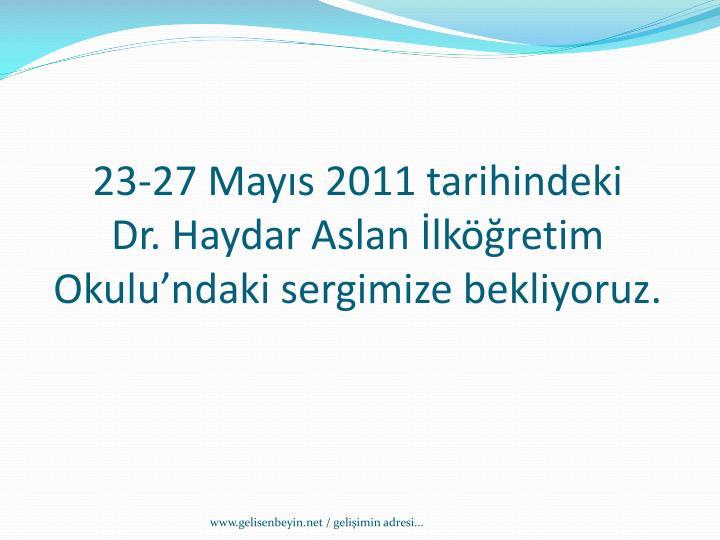 23-27 Mayıs 2011 tarihindeki