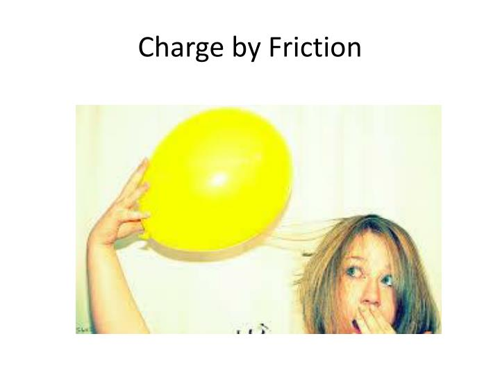 Charge by Friction