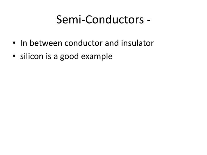 Semi-Conductors -