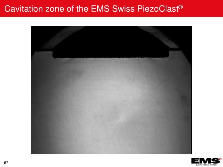 Cavitation zone of the EMS Swiss PiezoClast