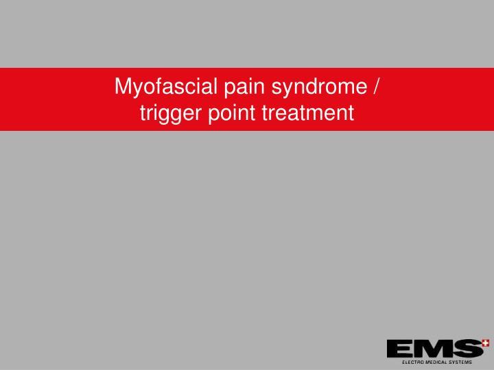 Myofascial pain syndrome /