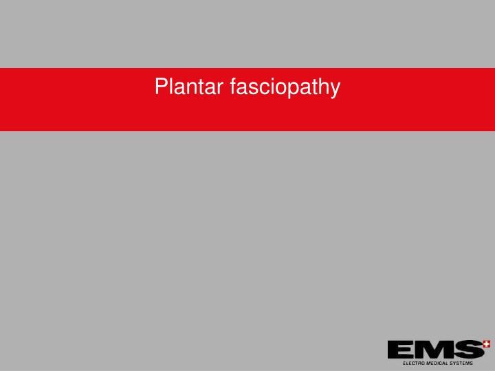 Plantar fasciopathy