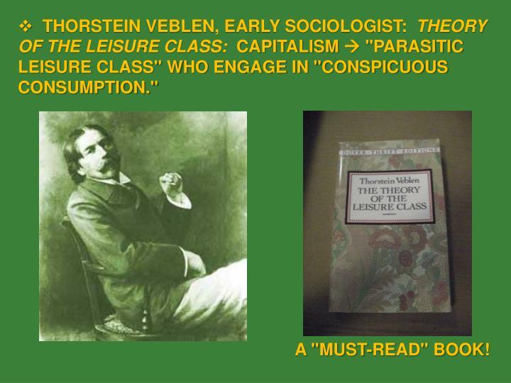 THORSTEIN VEBLEN, EARLY SOCIOLOGIST:
